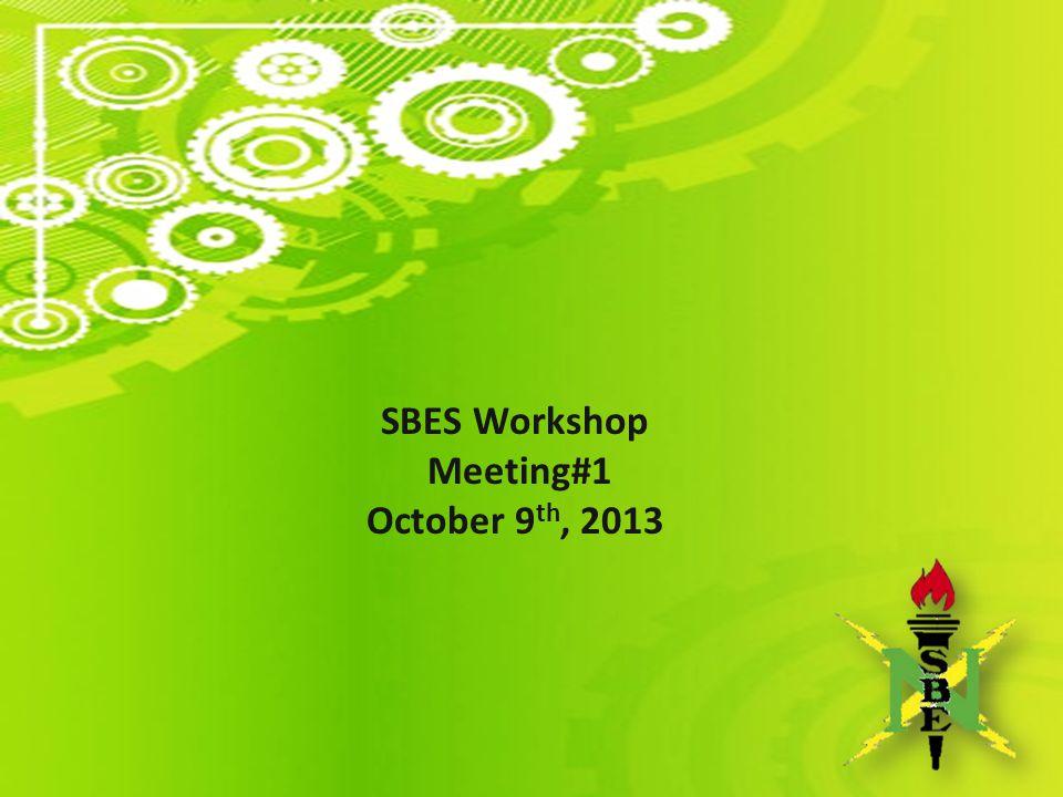 SBES Workshop Meeting#1 October 9 th, 2013