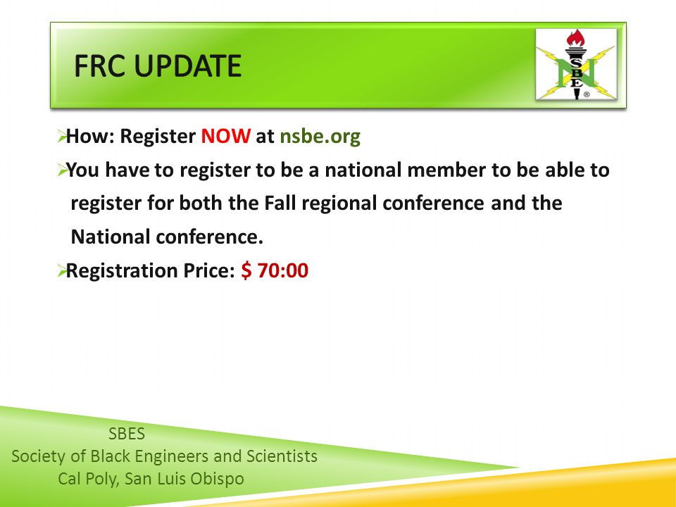 How: Register NOW at nsbe.org You have to register to be a national member to be able to register for both the Fall regional conference and the National conference.