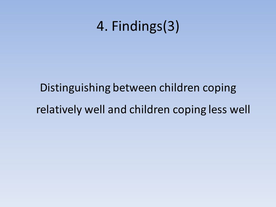 4. Findings(3) Distinguishing between children coping relatively well and children coping less well