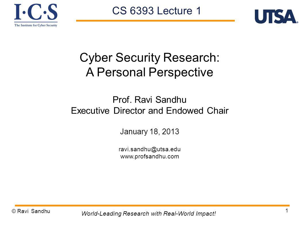 1 Cyber Security Research: A Personal Perspective Prof.