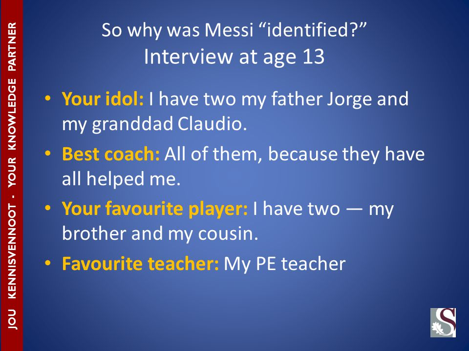 So why was Messi identified.