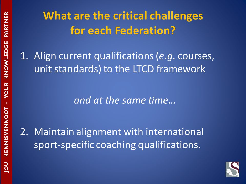 What are the critical challenges for each Federation.