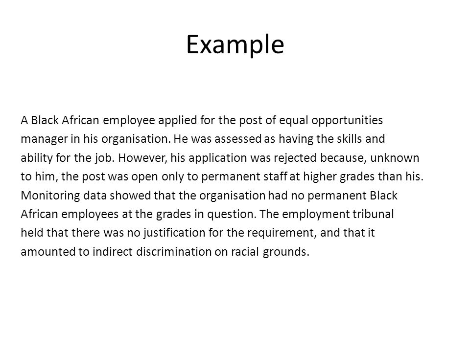 Example A Black African employee applied for the post of equal opportunities manager in his organisation.
