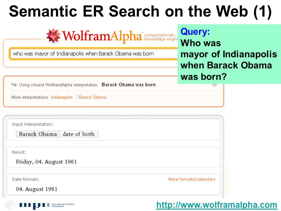 10/54 Semantic ER Search on the Web (1) http://www.wolframalpha.com Query: Who was mayor of Indianapolis when Barack Obama was born