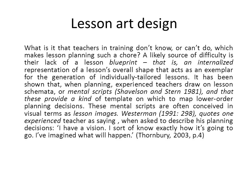 Lesson art design What is it that teachers in training dont know, or cant do, which makes lesson planning such a chore.