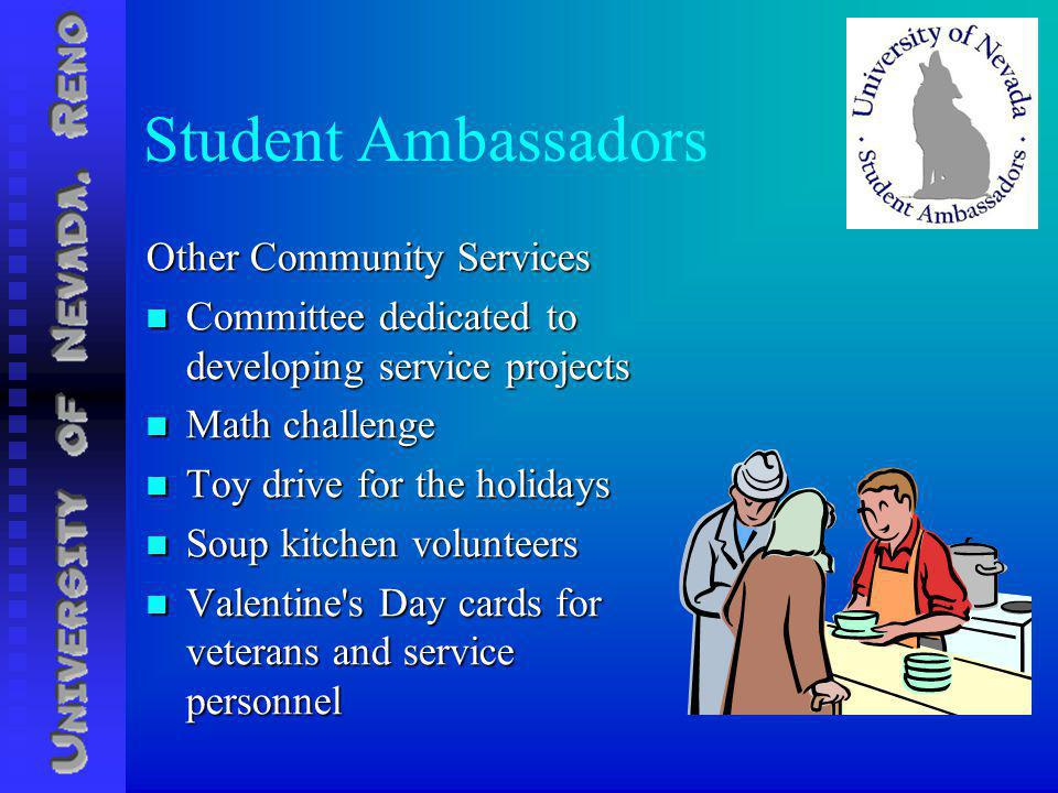 Student Ambassadors Other Community Services Committee dedicated to developing service projects Committee dedicated to developing service projects Math challenge Math challenge Toy drive for the holidays Toy drive for the holidays Soup kitchen volunteers Soup kitchen volunteers Valentine s Day cards for veterans and service personnel Valentine s Day cards for veterans and service personnel
