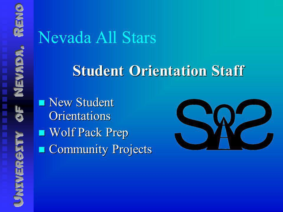Nevada All Stars New Student Orientations New Student Orientations Wolf Pack Prep Wolf Pack Prep Community Projects Community Projects Student Orientation Staff