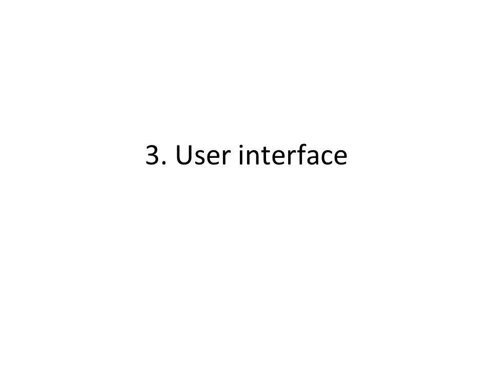 3. User interface