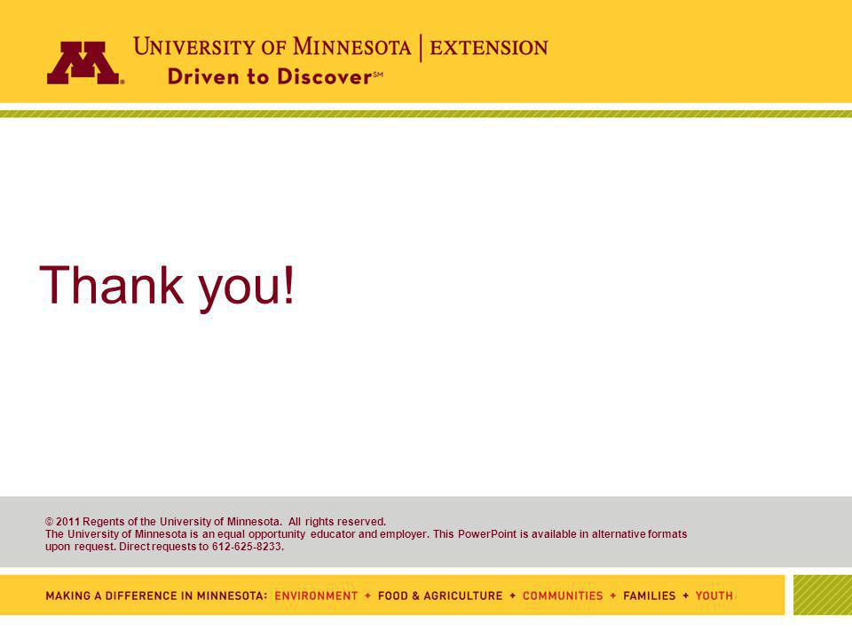 © 2011 Regents of the University of Minnesota. All rights reserved.