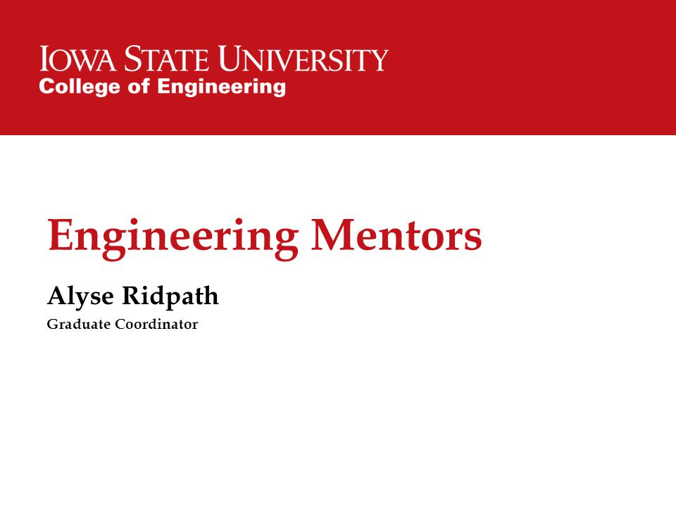 Engineering Mentors Alyse Ridpath Graduate Coordinator