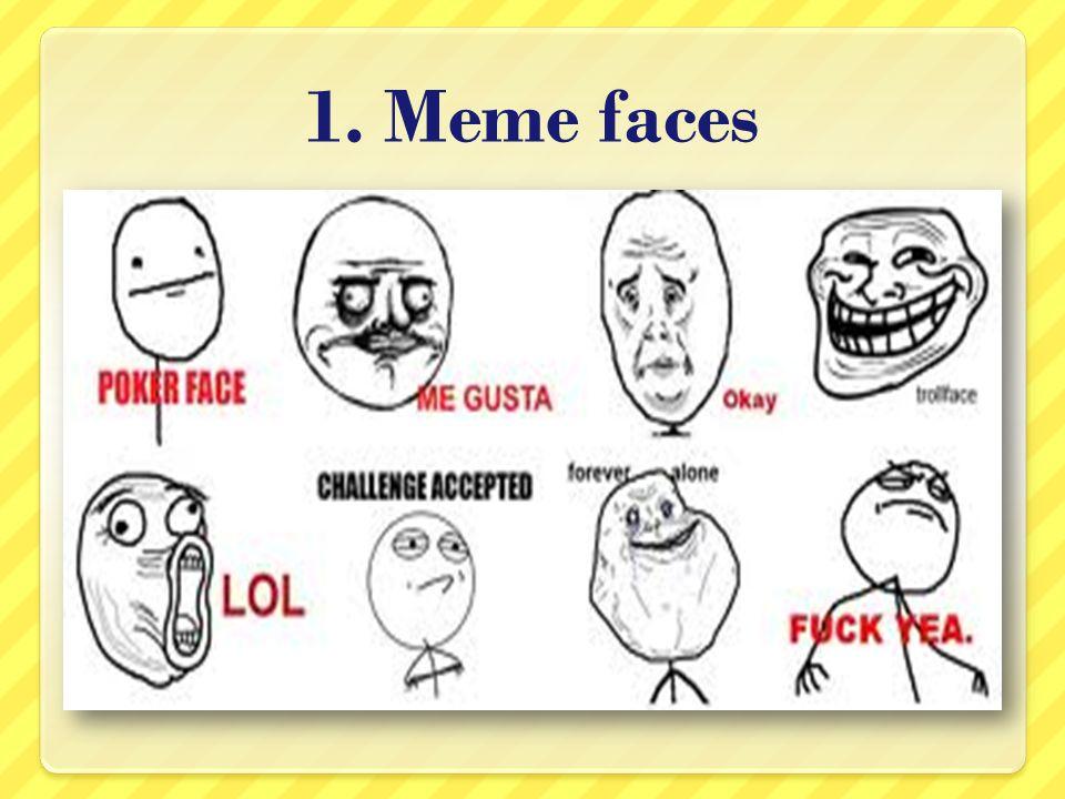 1. Meme faces