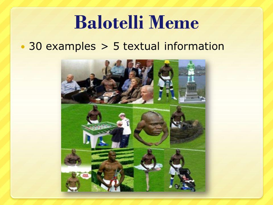 Balotelli Meme 30 examples > 5 textual information