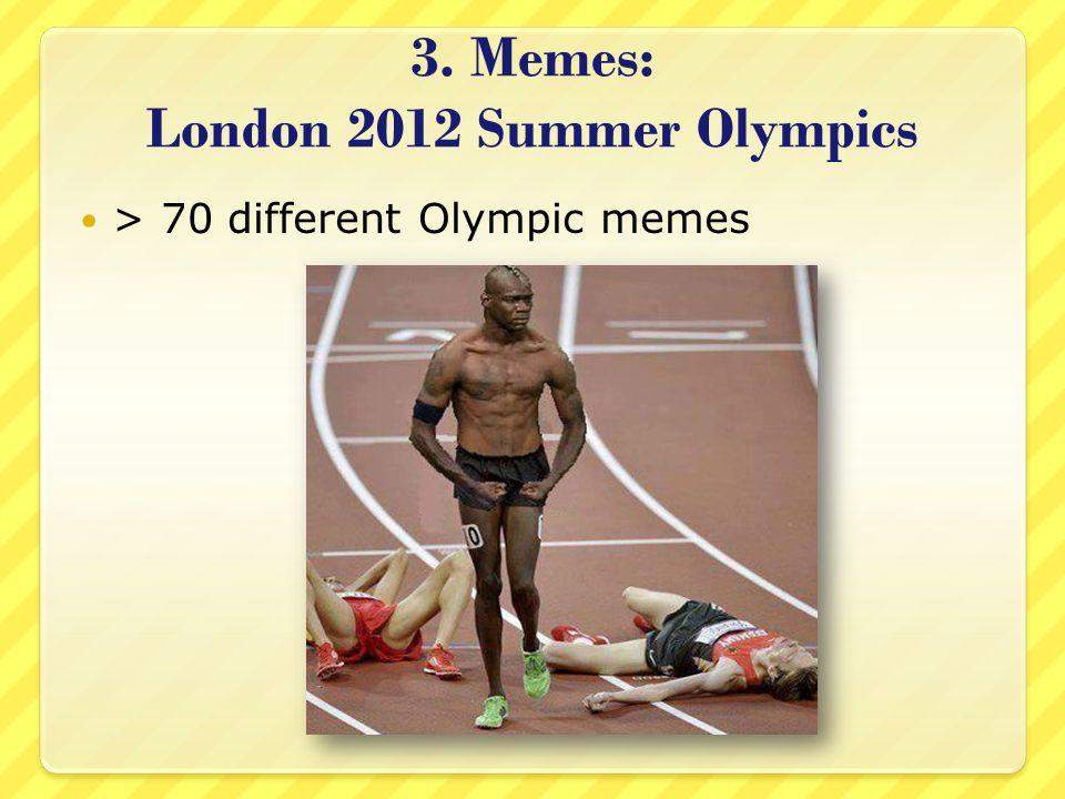 3. Memes: London 2012 Summer Olympics > 70 different Olympic memes
