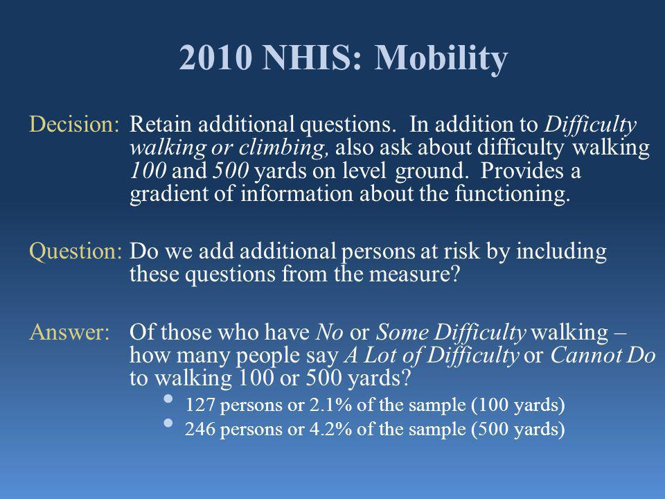 2010 NHIS: Mobility Decision:Retain additional questions.