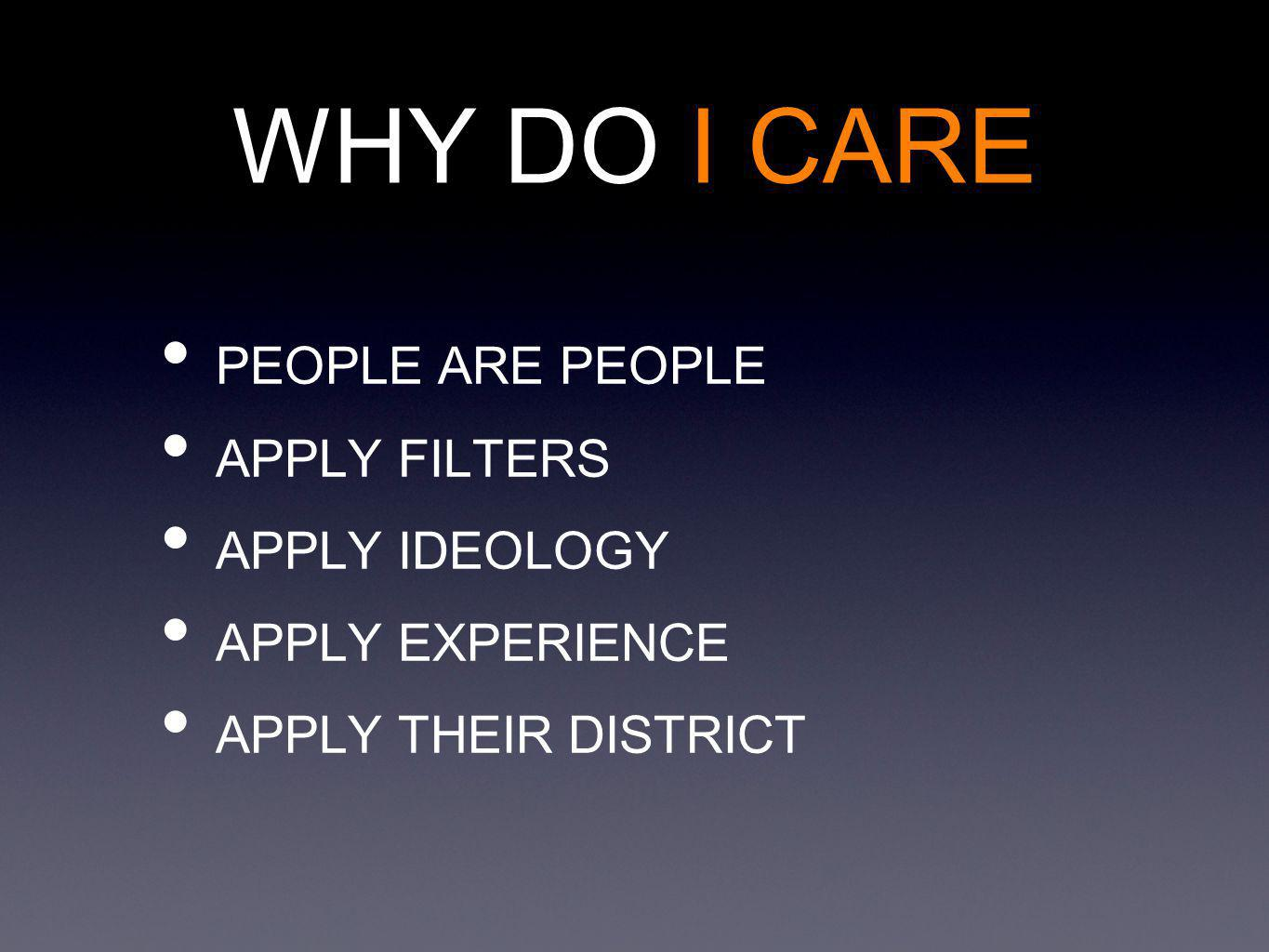 WHY DO I CARE PEOPLE ARE PEOPLE APPLY FILTERS APPLY IDEOLOGY APPLY EXPERIENCE APPLY THEIR DISTRICT