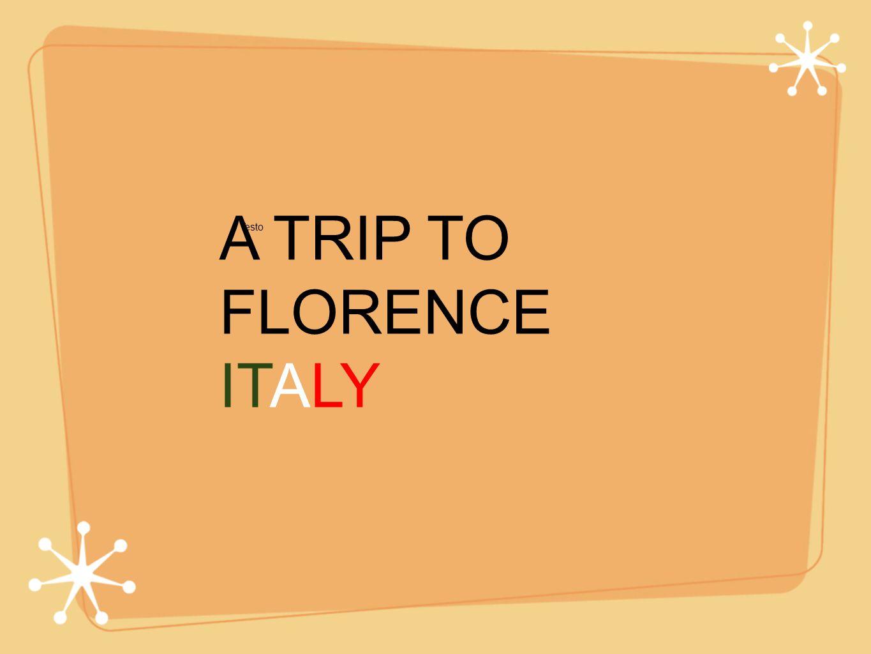 Testo A TRIP TO FLORENCE ITALY