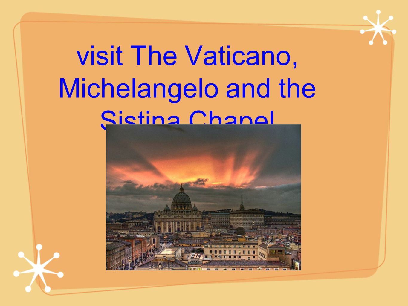 visit The Vaticano, Michelangelo and the Sistina Chapel