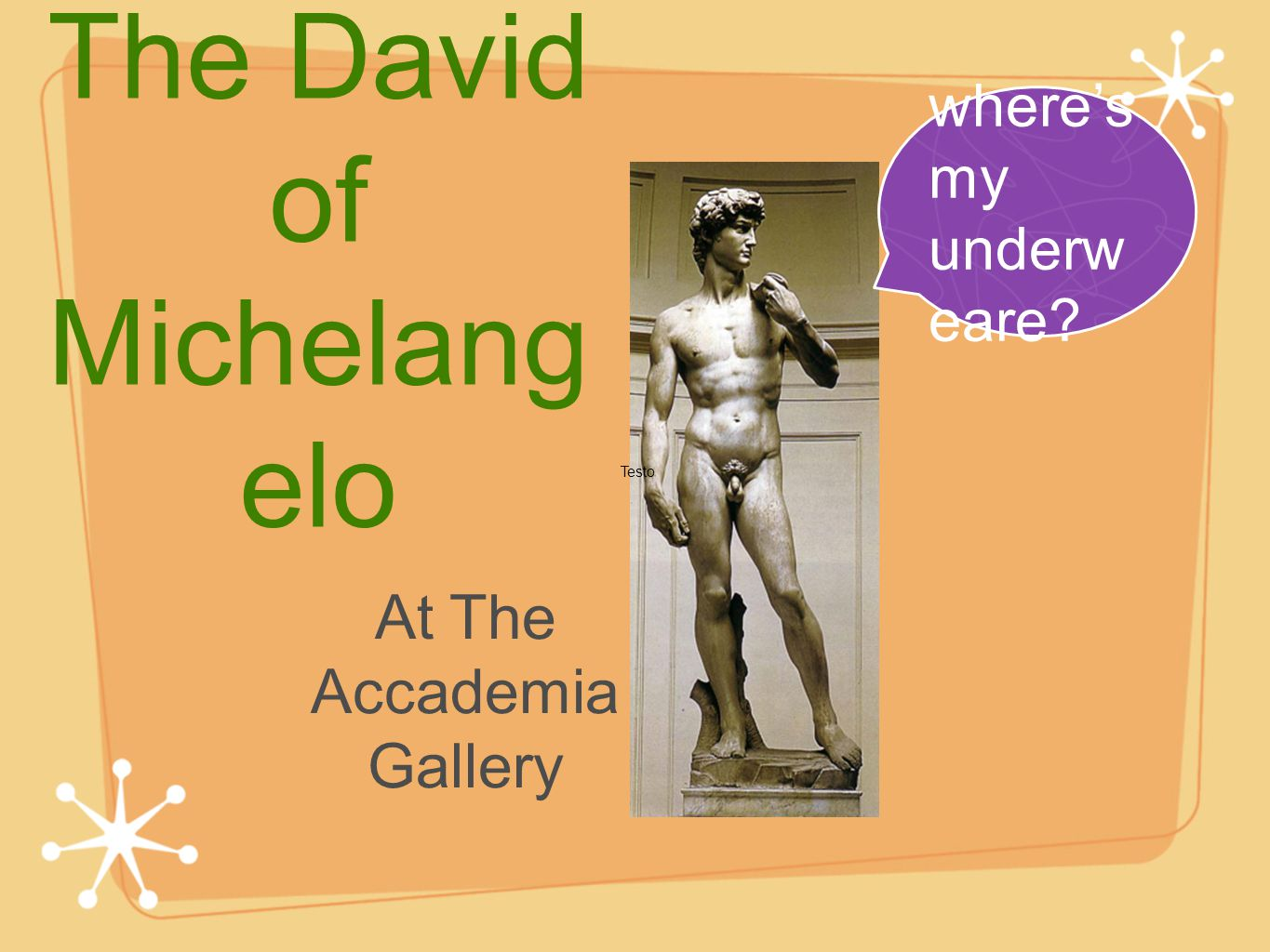 The David of Michelang elo At The Accademia Gallery wheres my underw eare? Testo