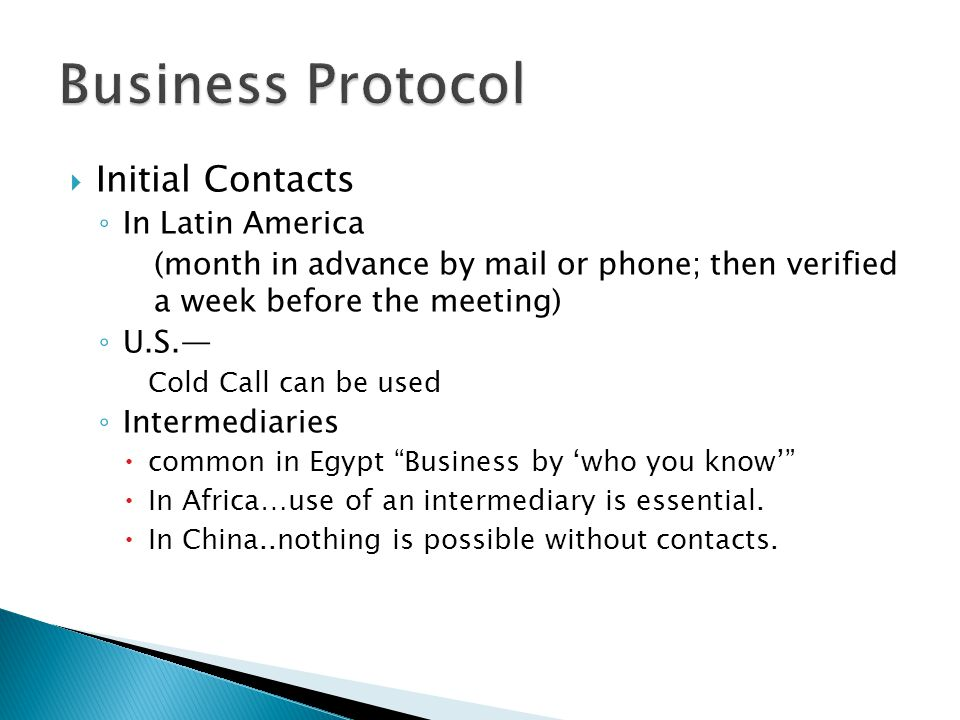 Initial Contacts In Latin America (month in advance by mail or phone; then verified a week before the meeting) U.S. Cold Call can be used Intermediari