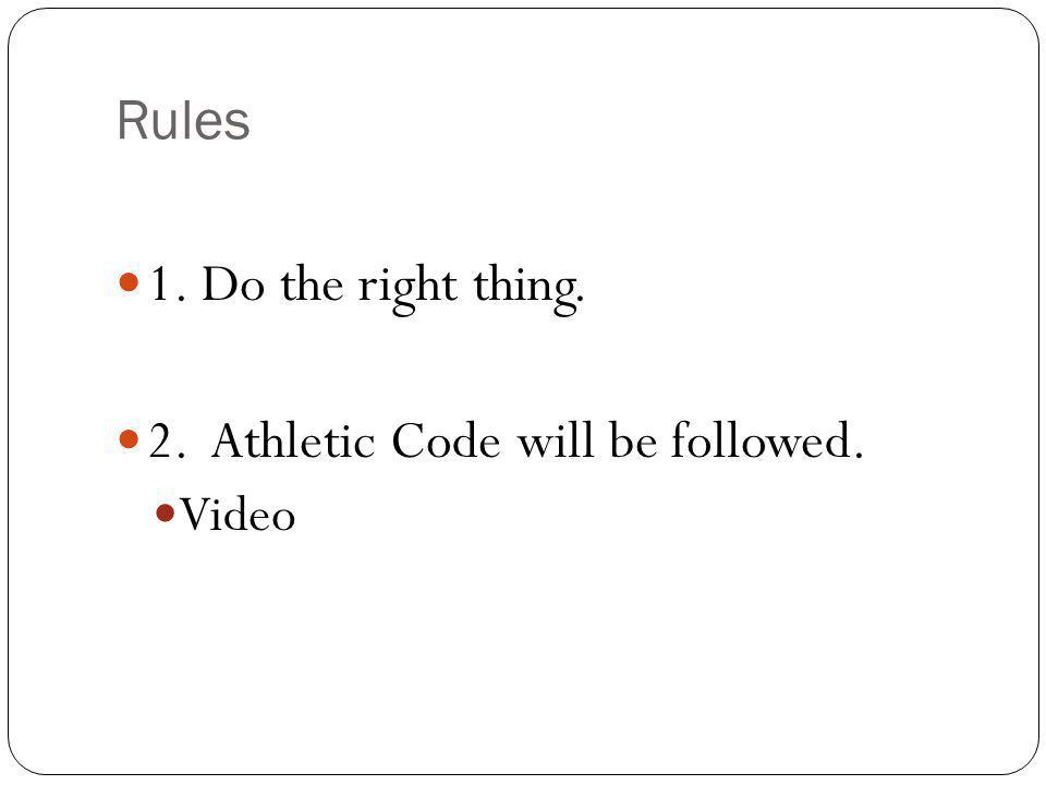 Rules 3.Attendance We practice everyday.