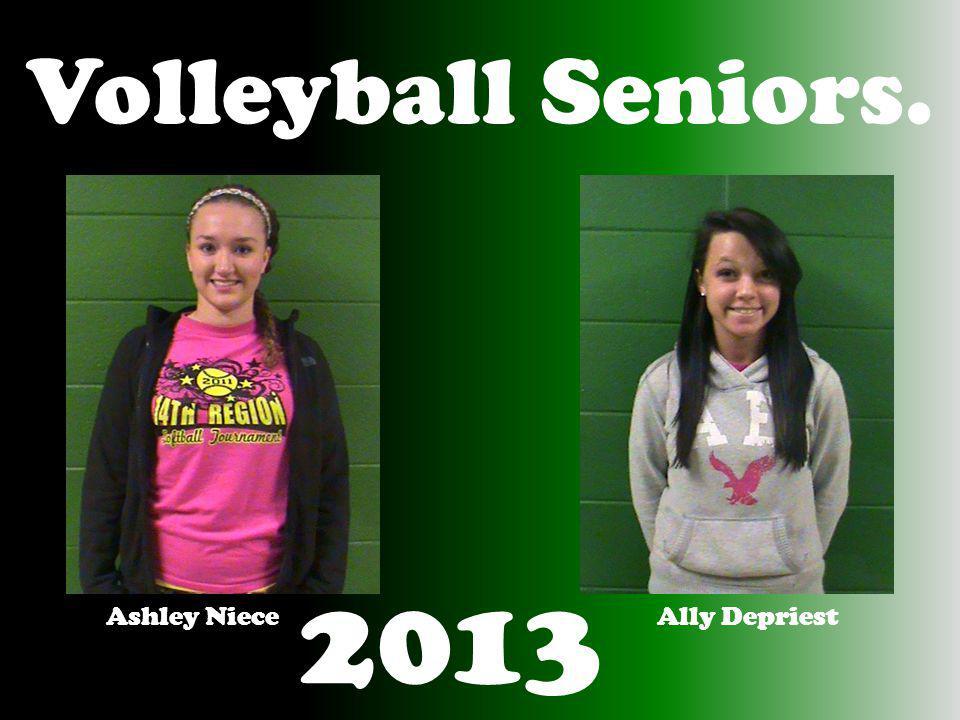 Volleyball Seniors. Ashley NieceAlly Depriest 2013