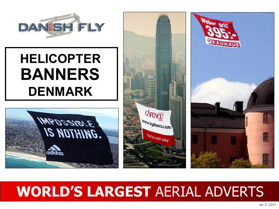 WORLDS LARGEST AERIAL ADVERTS HELICOPTER BANNERS DENMARK ver. 2 - 2011