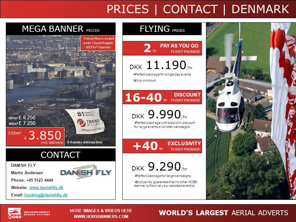 WORLDS LARGEST AERIAL ADVERTS WWW.HOBSBANNERS.COM MORE IMAGES & VIDEOS HERE PRICES | CONTACT | DENMARK MEGA BANNER PRICES FLYING PRICES CONTACT DANISH
