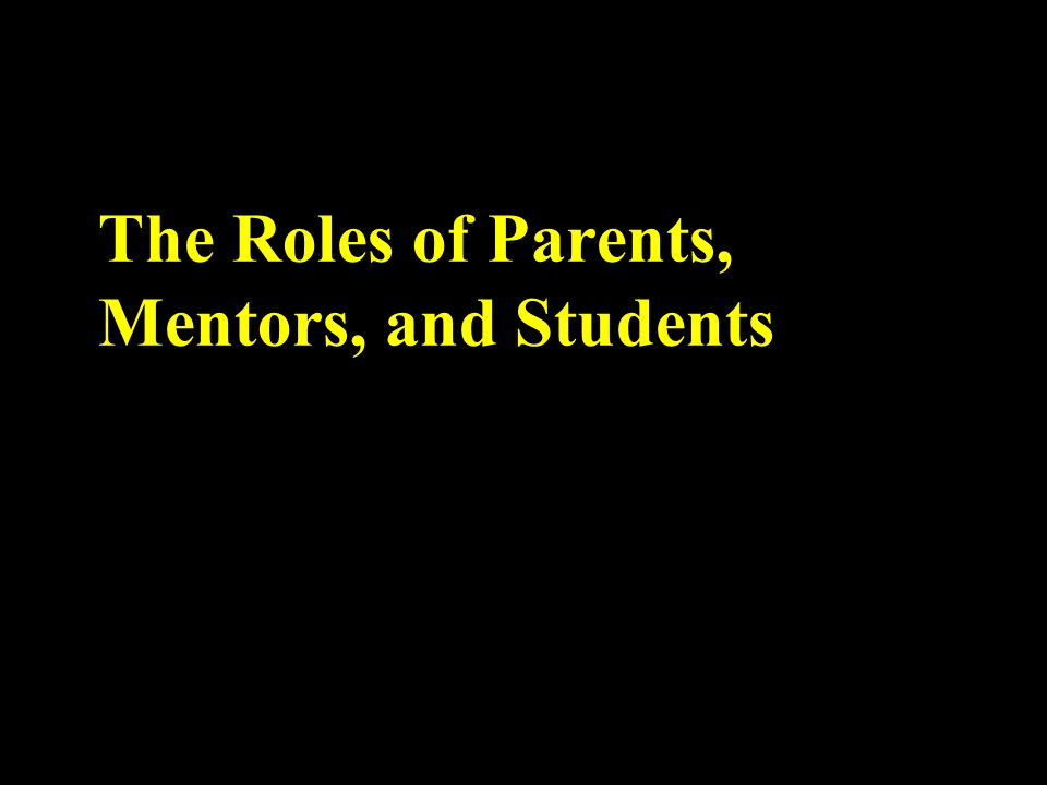 The Roles of Parents, Mentors, and Students