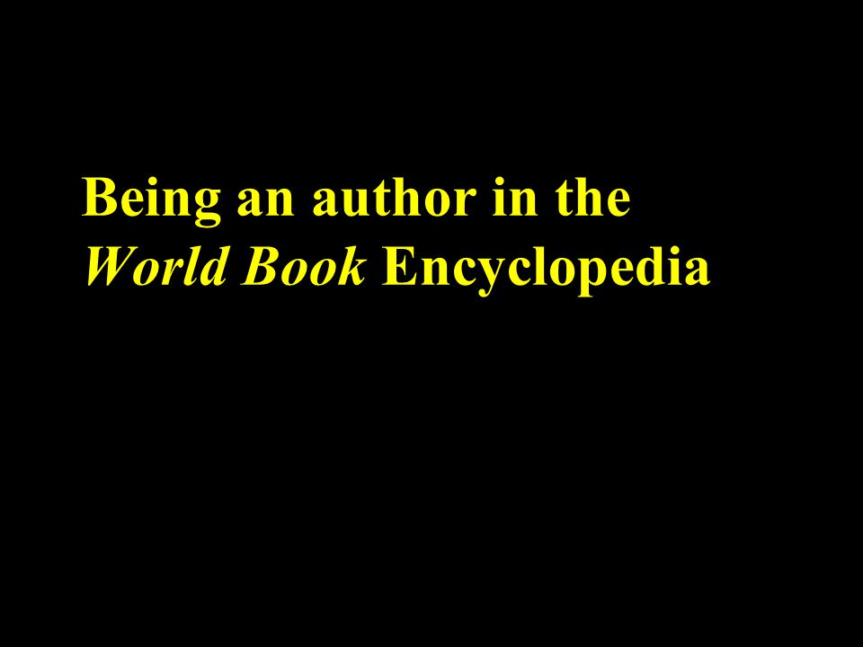 Being an author in the World Book Encyclopedia