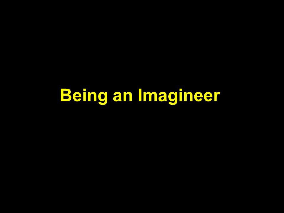 Being an Imagineer