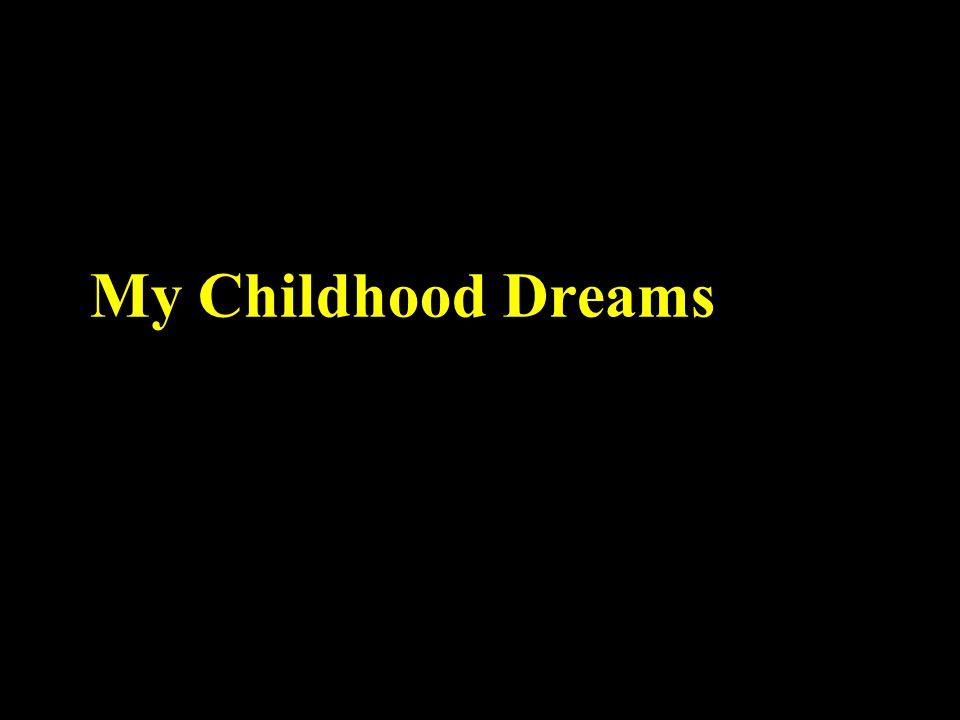 My Childhood Dreams