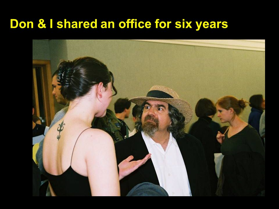 Don & I shared an office for six years