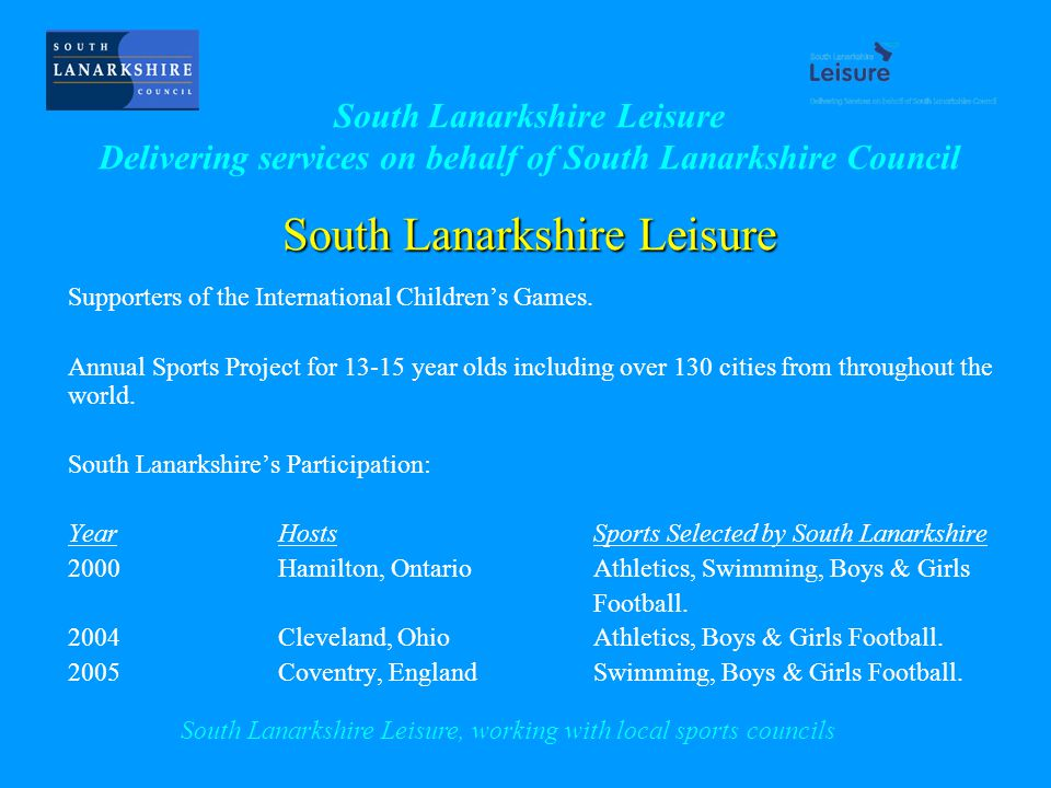 South Lanarkshire Leisure Supporters of the International Childrens Games.
