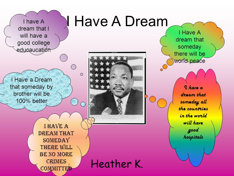 I Have A Dream Heather K.