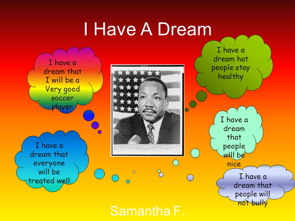 I Have A Dream Samantha F.