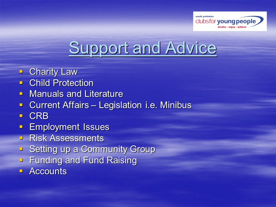 Support and Advice Charity Law Charity Law Child Protection Child Protection Manuals and Literature Manuals and Literature Current Affairs – Legislation i.e.