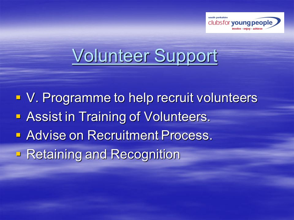 Volunteer Support V. Programme to help recruit volunteers V.