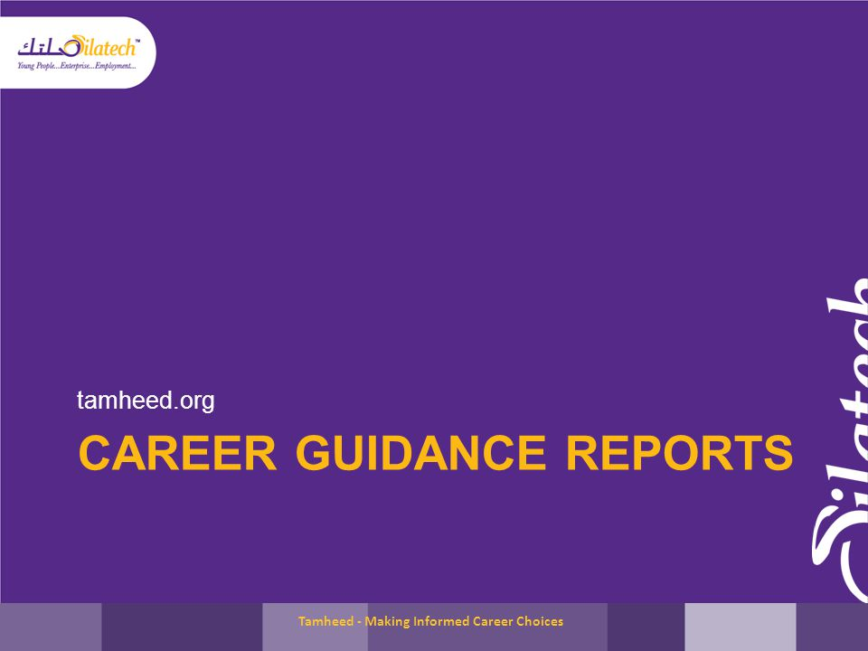 CAREER GUIDANCE REPORTS tamheed.org Tamheed - Making Informed Career Choices