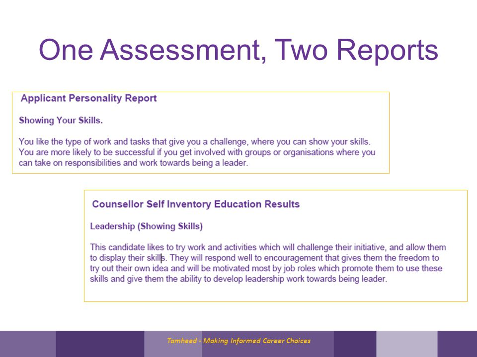 One Assessment, Two Reports Tamheed - Making Informed Career Choices