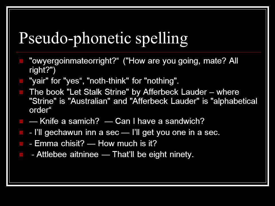Pseudo-phonetic spelling