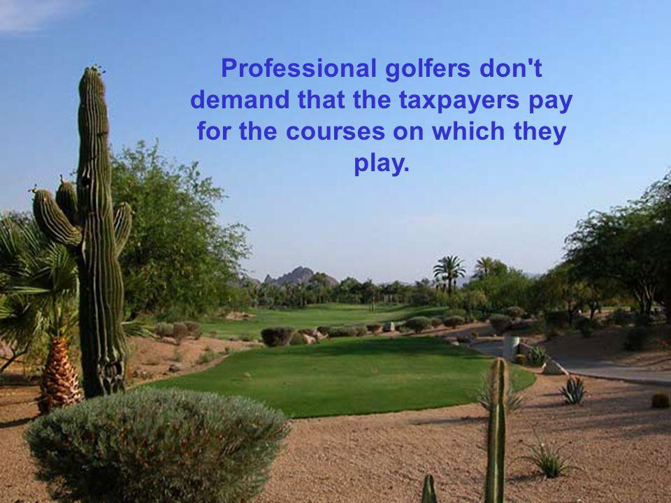 Golfers don t hold out for more money, or demand new contracts, because of another player s deal.