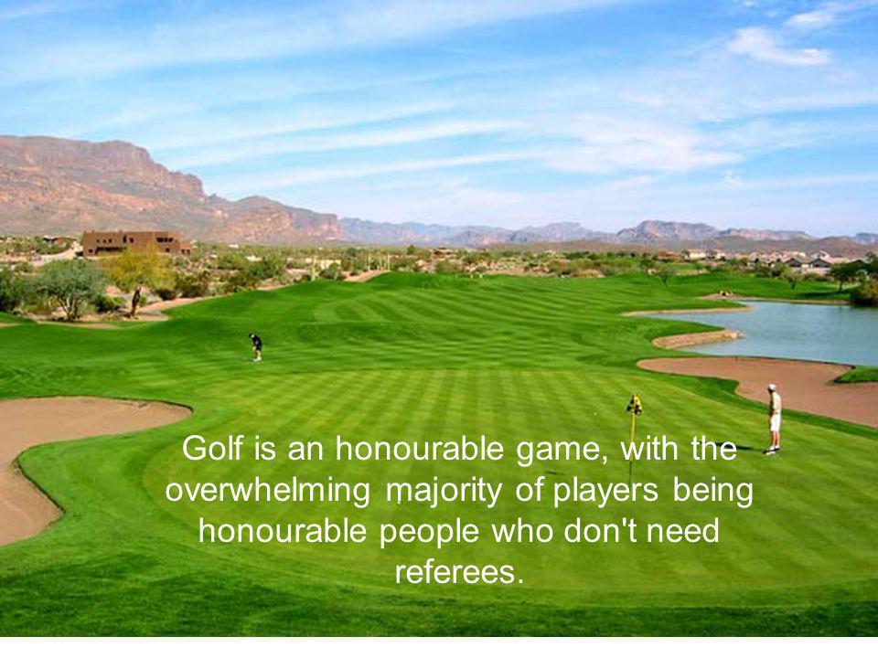Golf courses don t ruin the neighbourhood.