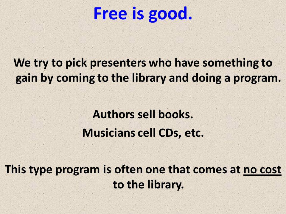 Free is good.