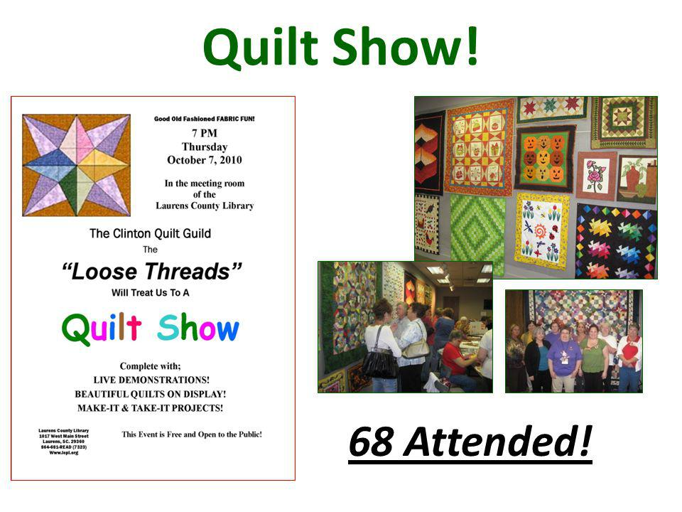 Quilt Show! 68 Attended!