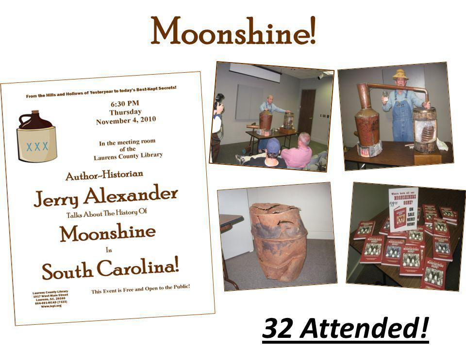 Moonshine! 32 Attended!