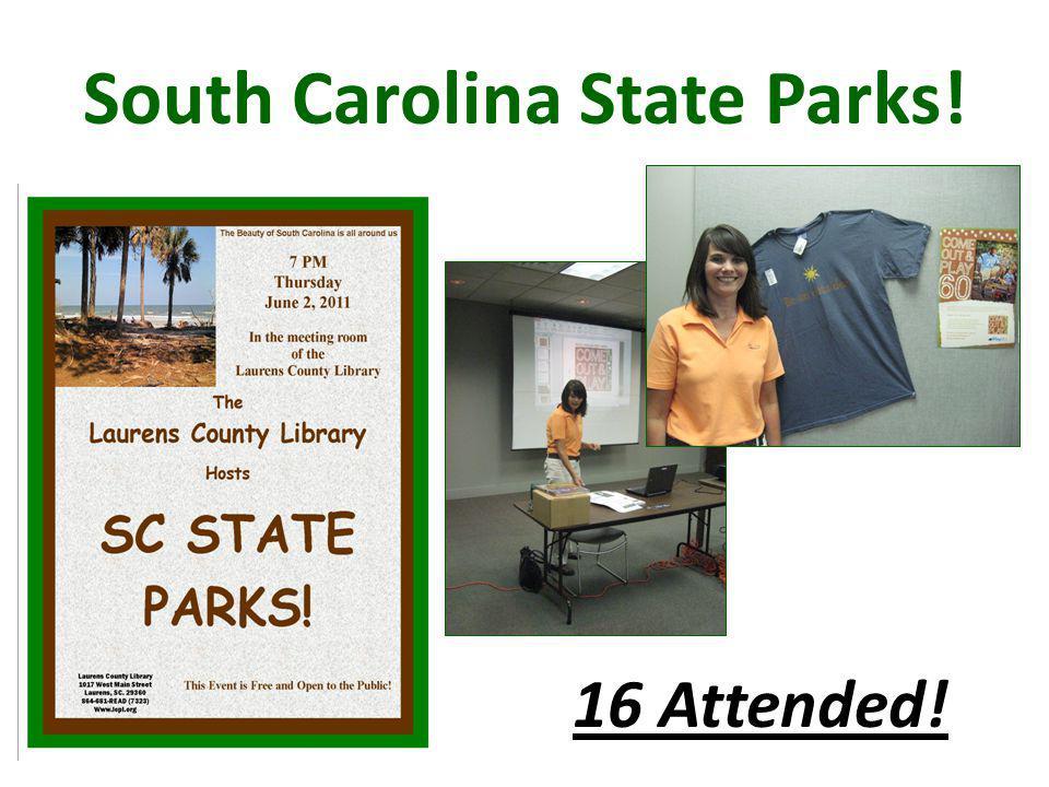 South Carolina State Parks! 16 Attended!