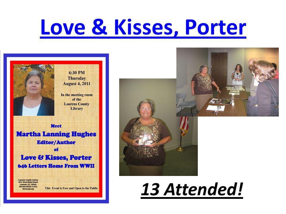 Love & Kisses, Porter 13 Attended!