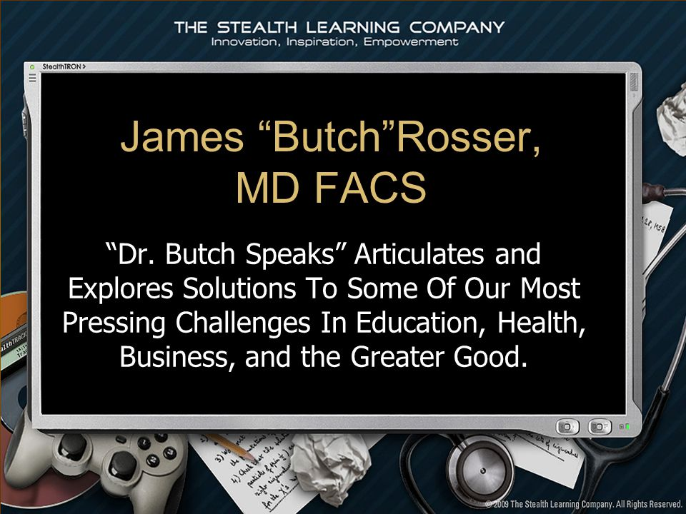 James ButchRosser, MD FACS Dr.