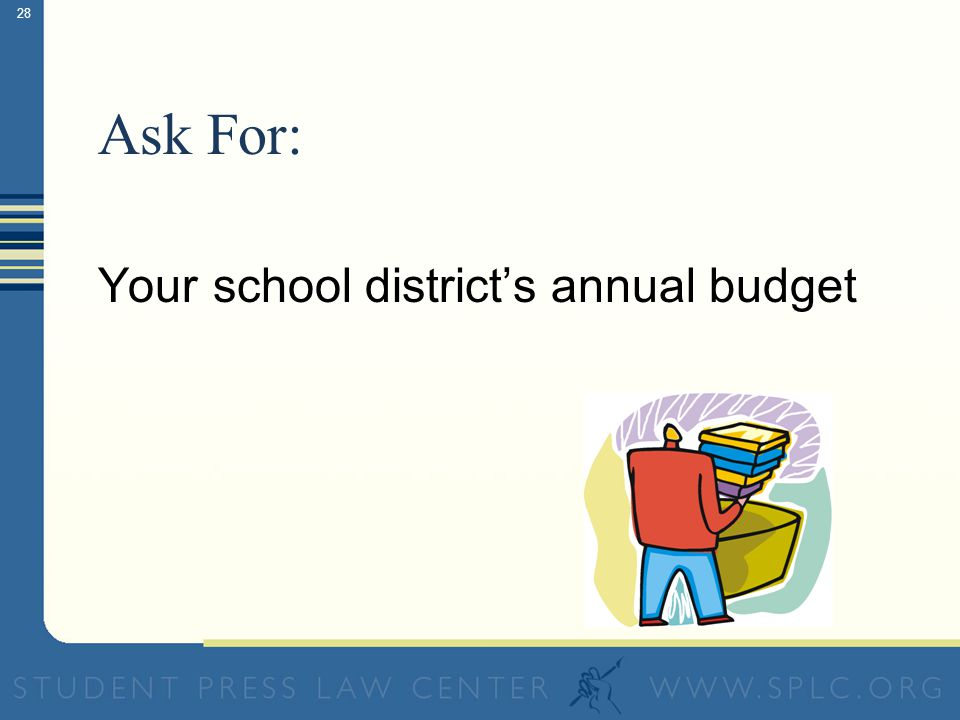 27 To Find Out… How much money does my school spend on new football uniforms? How much does it spend on new library books? How much does the school di