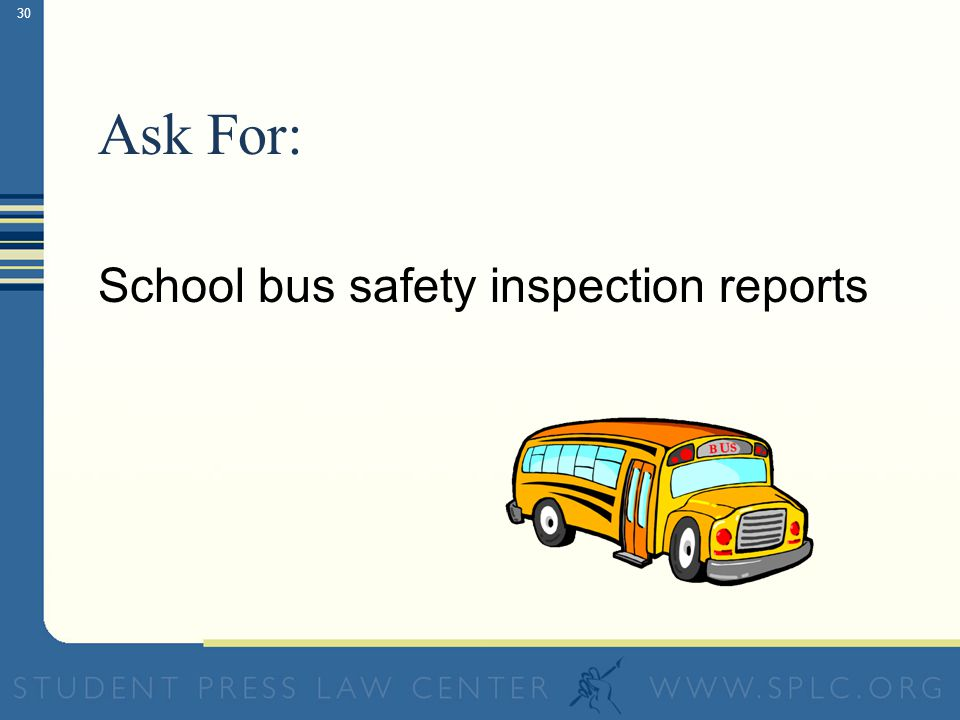 29 To Find Out… Are the buses at my school safe